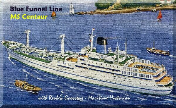 Blue Funnel Line MS Centaur - Cargo cruise ship